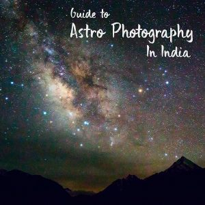 Guide To Astrophotography in India