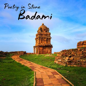 Tracing History in The Rocks of Badami