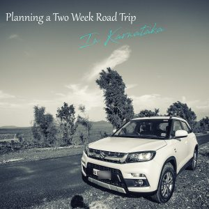 How to Plan a Two Week Road Trip in Karnataka