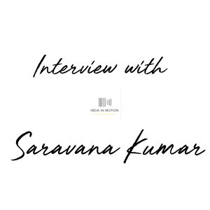 Interview with Saravana Kumar
